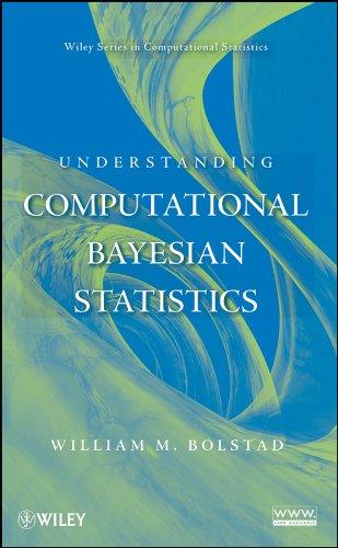 Understanding Computational Bayesian Statistics by William M. Bolstad, Publisher : Wiley