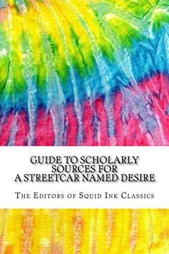 Guide to Scholarly Sources for A Streetcar Named Desire: Includes Over 125 MLA Style Citations for Scholarly Secondary Sources, Peer-Reviewed Journal Articles ... (Squid Ink Classics) (English Edition)