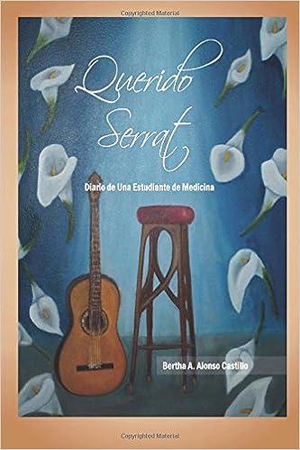 Querido Serrat: Diario de una Estudiante de Medicina ...
