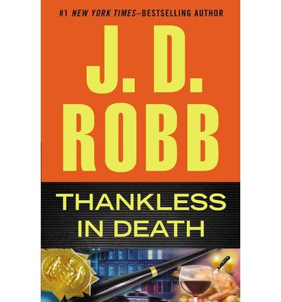 Read Online [ THANKLESS IN DEATH By Robb, J. D. ( Author ) Hardcover Sep-17-2013 pdf epub