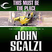 This Must Be the Place: The Human Division, Episode 10 | John Scalzi
