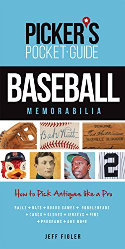 Picker's Pocket Guide - Baseball Memorabilia: How to Pick Antiques Like a Pro