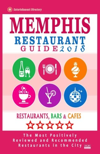 Memphis Restaurant Guide 2018: Best Rated Restaurants in Memphis, Tennessee - 500 Restaurants, Bars and Cafés recommended for Visitors, 2018