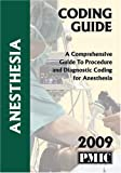 2009 Coding Guide Anesthesia : A Comprehensive Guide to Procedure and Diagnostic Coding for Anesthesia, , 1570665125