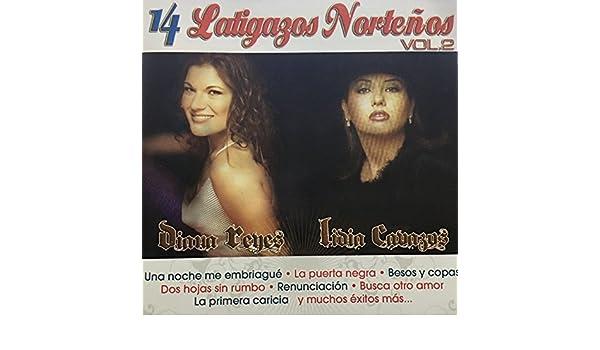 DIANA REYES Y LIDIA CAVAZOS - DIANA REYES Y LIDIA CAVAZOS - 14 LATIGAZOS NORTEÑOS VOL 2 - Amazon.com Music