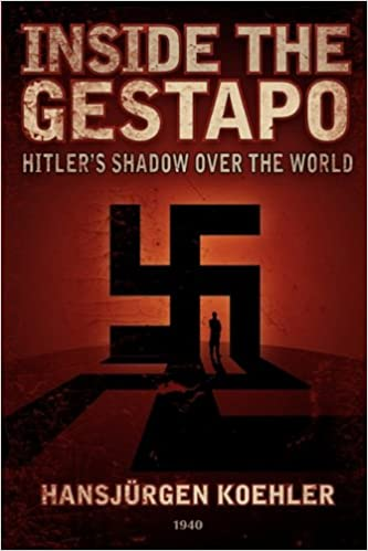 Inside the Gestapo: Hitler's Shadow Over the World