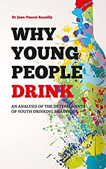 Why Young People Drink: An analysis of the determinants of