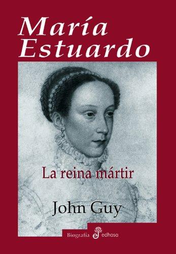 Descargar Libro María Estuardo, La Reina Mártir John Guy