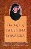 The Life of Faustina Kowalska, Sophia Michalenko, 1569551537