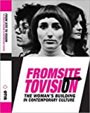From Site to Vision : The Woman's Building in Contemporary Culture, Otis College of Art and Design, 0930209230