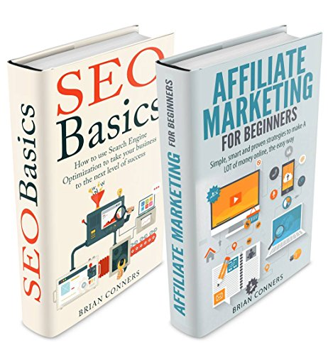 Affiliate Marketing & SEO for beginners Box Set: Simple, smart and proven strategies to make A LOT of money online (Affiliate Marketing, SEO, SEO 2015, ... income, affiliate marketing for beginners)