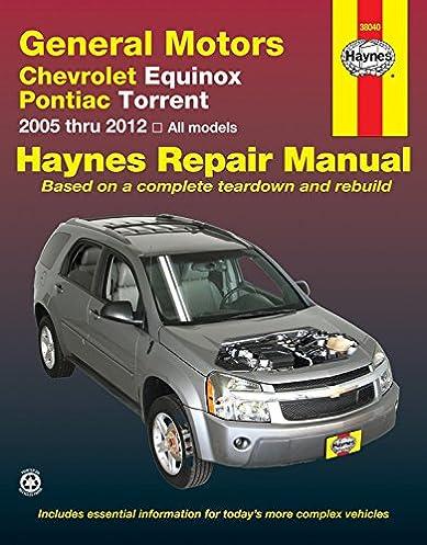 general motors chevrolet equinox and pontiac torrent 2005 thru 2012 rh amazon com 2005 chevy equinox repair manual download 2005 chevy equinox repair manual pdf