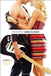 Breathe (Sea Breeze 1) by Glines, Abbi (2013) Paperback