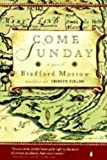 Come Sunday, Bradford Morrow, 002023001X