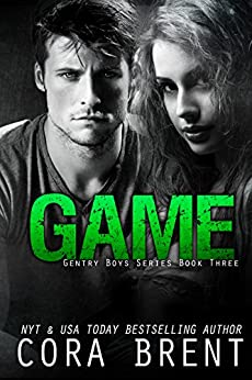 GAME (Gentry Boys #3) by [Brent, Cora]