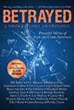 img - for Betrayed: Powerful Stories of Kick-Ass Crime Survivors book / textbook / text book
