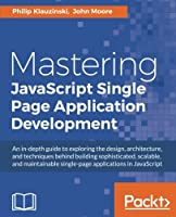 Mastering JavaScript Single Page Application Development Front Cover