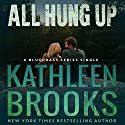 All Hung Up: Bluegrass Single #1: Bluegrass Singles Audiobook by Kathleen Brooks Narrated by Eric G. Dove