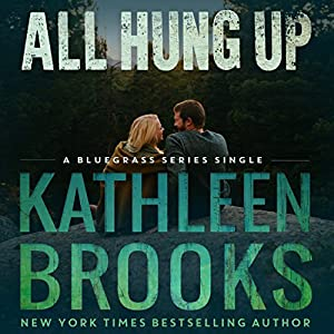 All Hung Up: Bluegrass Single #1 Audiobook