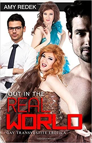 Book Out in the Real World: Gay Transvestite Erotica by Amy Redek (2014-05-09)