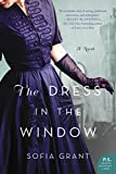 The Dress in the Window: A Novel by  Sofia Grant in stock, buy online here
