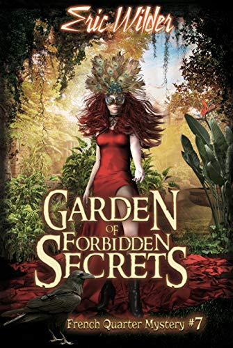 So you want to play with magic? Here's your chance:  Garden of Forbidden Secrets (French Quarter Mystery Series Book 7)  by Eric Wilder