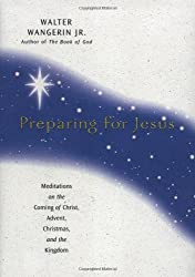Preparing for Jesus: Meditations on the Coming of Christ, Advent, Christmas and the Kingdom