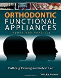 img - for Orthodontic Functional Appliances: Theory and Practice book / textbook / text book