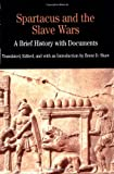 Spartacus and the Slave Wars: A Brief History with Documents (The Bedford Series in History and Culture)