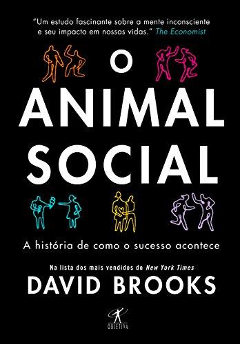 O animal social: A história de como o sucesso acontece