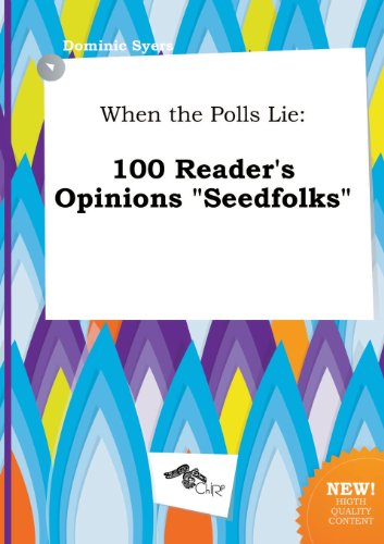 When the Polls Lie: 100 Reader's Opinions Seedfolks