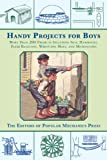 Handy Projects for Boys, Popular Mechanics Press, 1628737743