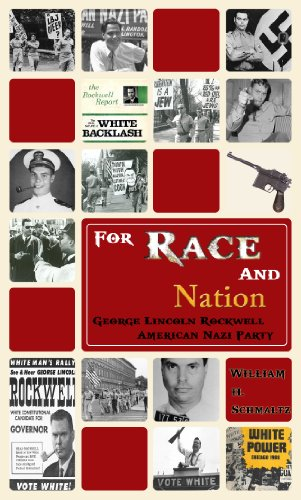 For Race And Nation: George Lincoln Rockwell and the American Nazi Party