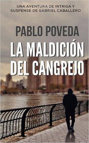 ... Cangrejo: Una aventura de intriga y suspense de Gabriel Caballero: Volume 2 Series detective privado crimen y misterio: Amazon.es: Pablo Poveda: Libros