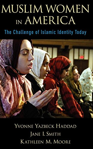 Cover of Muslim Women in America: The Challenge of Islamic Identity Today