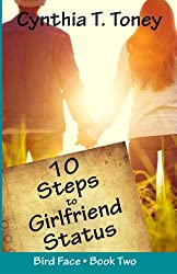 10 Steps to Girlfriend Status (The Bird Face Series) (Volume 2)