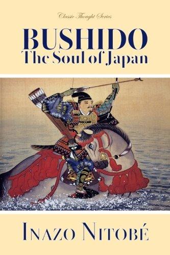 Bushido, the Soul of Japan (Classic Thought Series) PDF