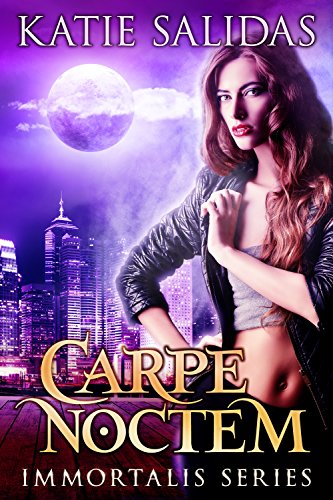 Book: Carpe Noctem (Immortalis Vampire Series Book 1)