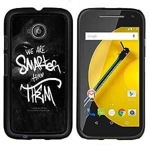 For Motorola Moto E2 E2nd Gen Case , Somos más inteligentes que ellos- Diseño Patrón Teléfono Caso Cubierta Case Bumper Duro Protección Case Cover Funda