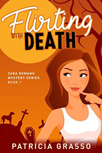 Flirting With Death (Book 1 Zara Romano Mystery Series) by [Grasso, Patricia]