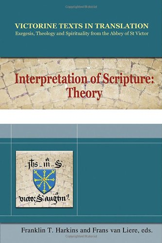 Interpretation of Scripture: Theory: A Selection of Works of Hugh, Andrew, Richard and Godfrey of St. Victor, and of Rob
