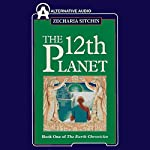 The Twelfth Planet: Book 1 of the Earth Chronicles | Zecharia Sitchin