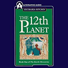 The Twelfth Planet: Book 1 of the Earth Chronicles Audiobook by Zecharia Sitchin Narrated by Bill Jenkins