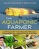 The Aquaponic Farmer: A Complete Guide to