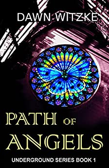 Path Of Angels (Underground Series Book 1) by [Witzke, Dawn]