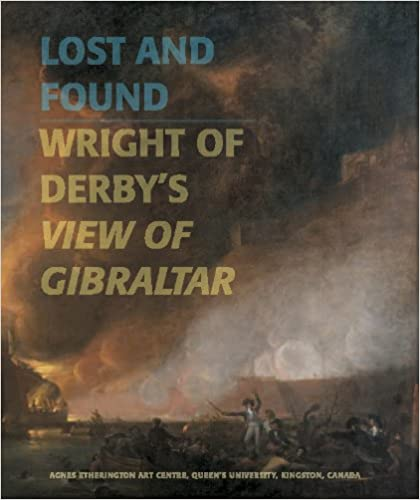 Descargar Libros Ebook Lost And Found: Wright Of Derby's View Of Gibraltar PDF PDF Online