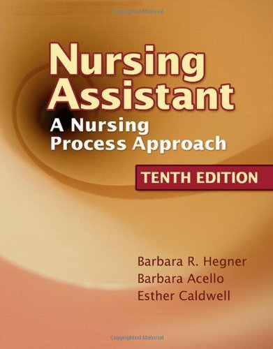 Nursing Assistant: A Nursing Process Approach by Hegner, Barbara Published by Cengage Learning 10th (tenth) edition (2007) Paperback
