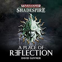 A Place of Reflection: Age of Sigmar Performance by David Guymer Narrated by John Banks, Tim Bruce, Cliff Chapman, Steve Conlin, Melvyn Rawlinson, Andrew Wincott