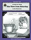 img - for A Guide for Using The View from Saturday in the Classroom book / textbook / text book