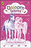 img - for First Class Friends (Unicorn School) book / textbook / text book